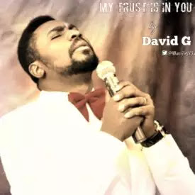 http://www.premium9ja.com/2016/11/gospel-music-david-g-my-trust-is-in-you.html
