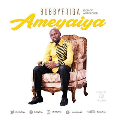 Bobby Friga Ameyaiya
