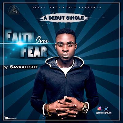 SavaaLight Faith Over Fear