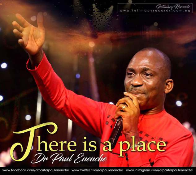 Dr Paul Eneche There Is A Place