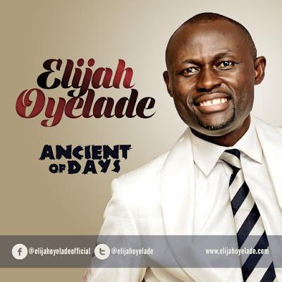 Elijah Oyelade Ancient Of Days