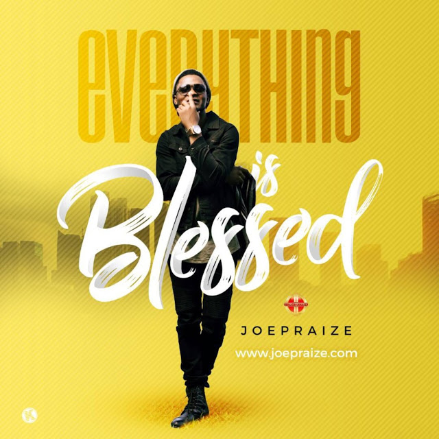 JoePraize Everything Is Blessed