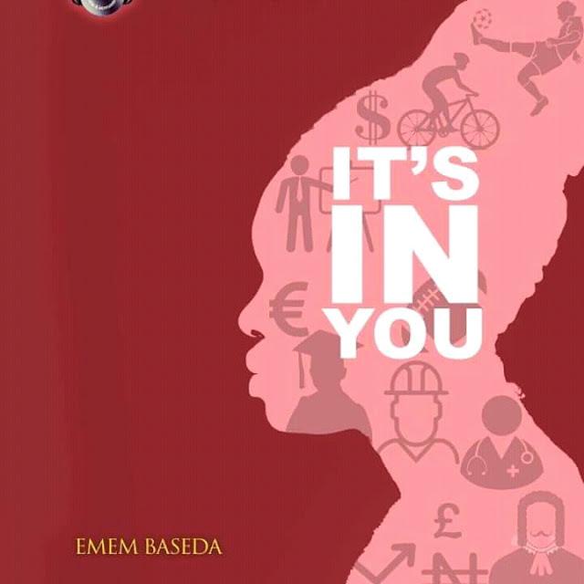 Emem Baseda Its In You