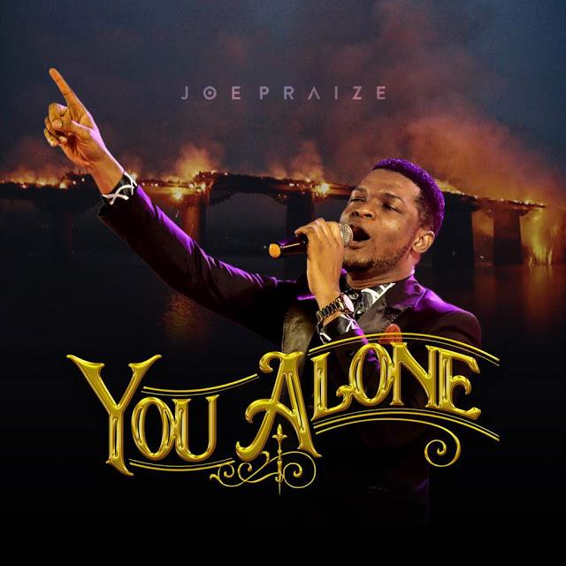 Joepraize You Alone