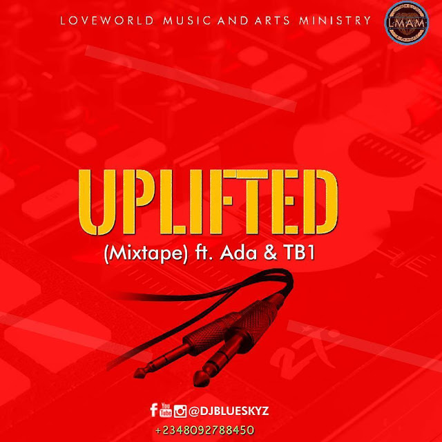 DJ BlueSkyz Uplifted Gospel Mixtape
