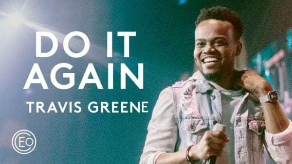 MUSIC VIDEO: Elevation Worship - Do it Again ( Ft  Travis