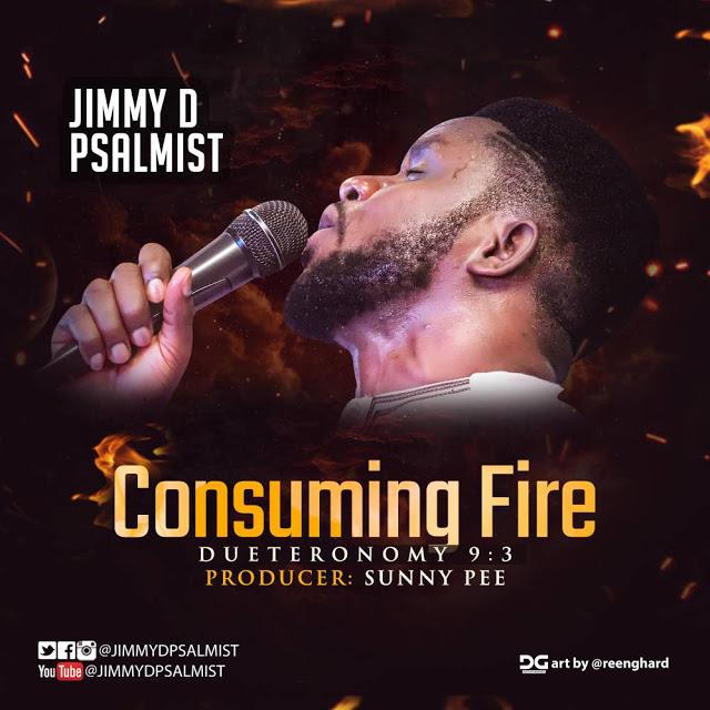 Jimmy D Psalmist Consuming Fire