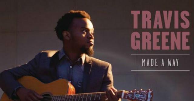 Travis Greene Made A Way