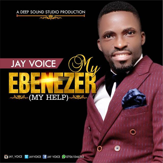 Jay Voice My Ebenezer