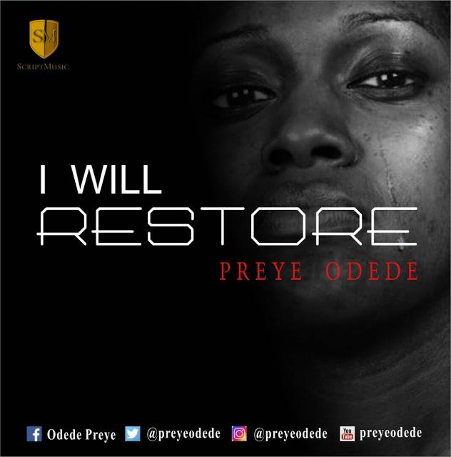 Preye Odede I Will Restore