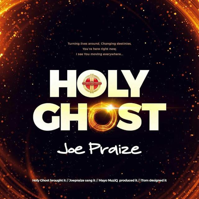Joepraize Holy Ghost
