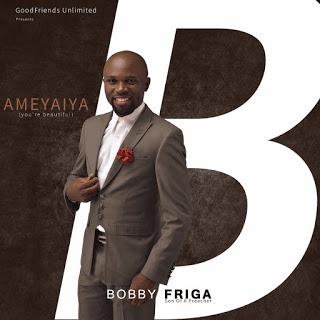 Bobby Friga Ameyaiya Album
