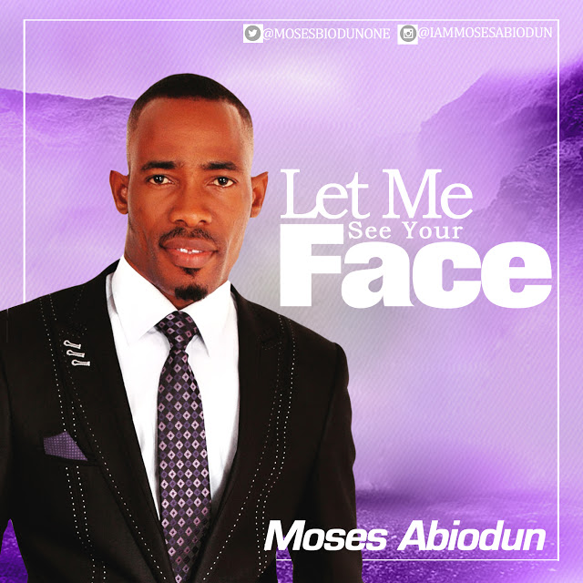 Moses Abiodun Let Me See Your Face