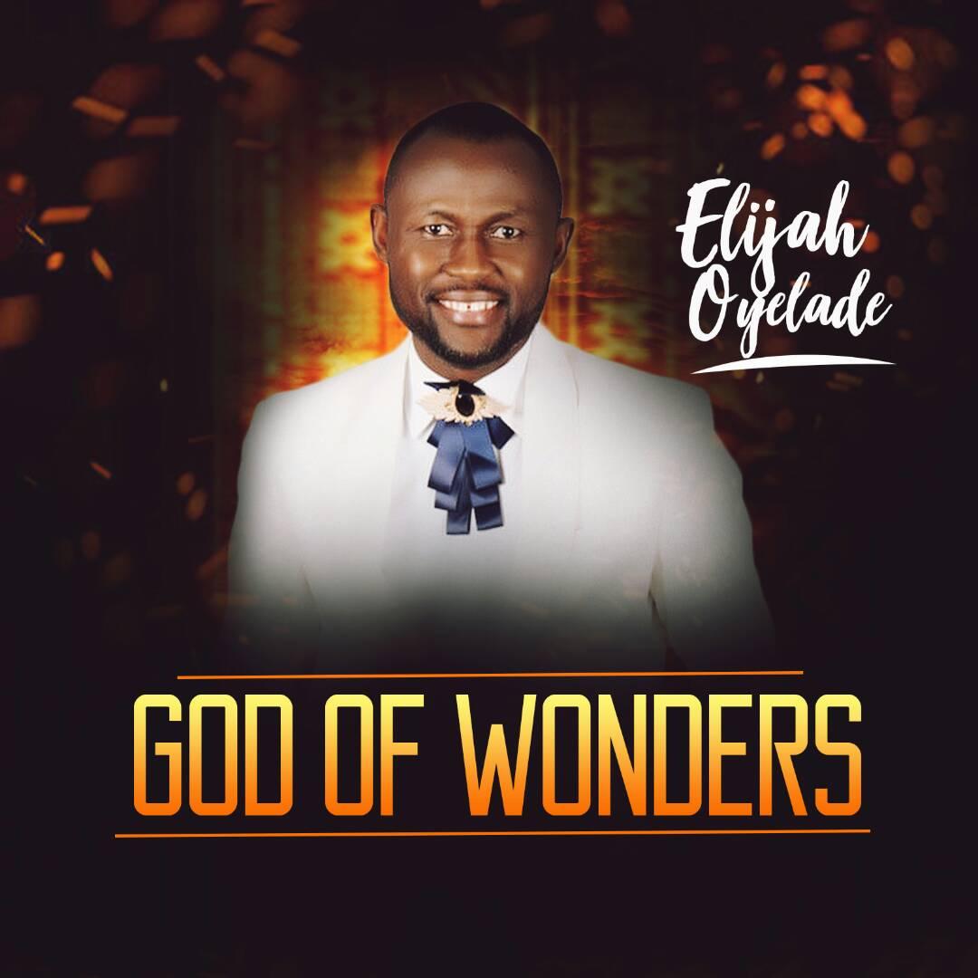 Elijah Oyelade God Of Wonders