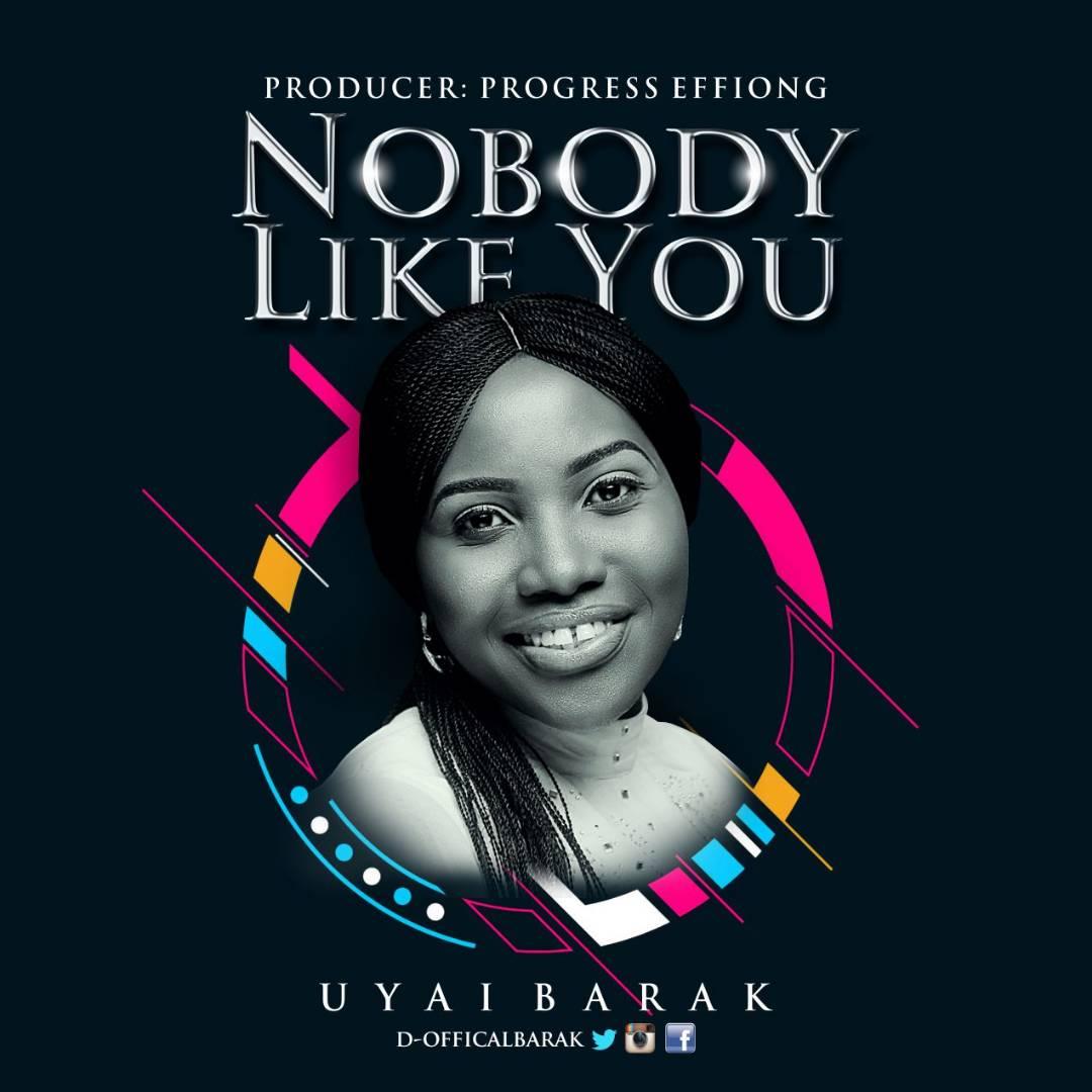 Uyai Barak Nobody Like You