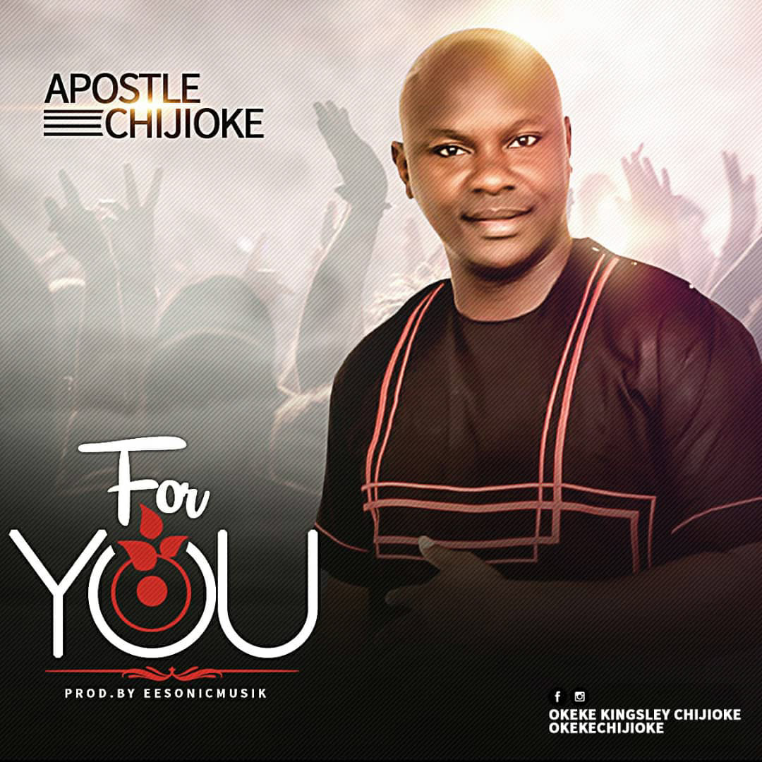 Apostle chijioke For You