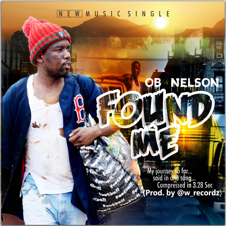 OB Neslon Found Me