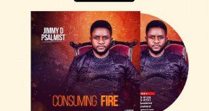 Jimmy D Psalmist New album Consuming Fire