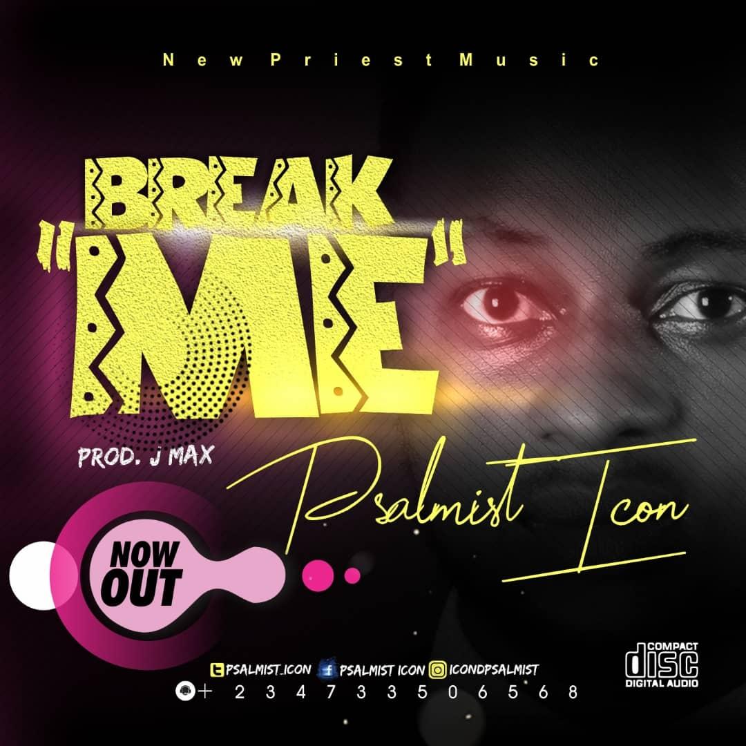 Psalmist Icon Break Me
