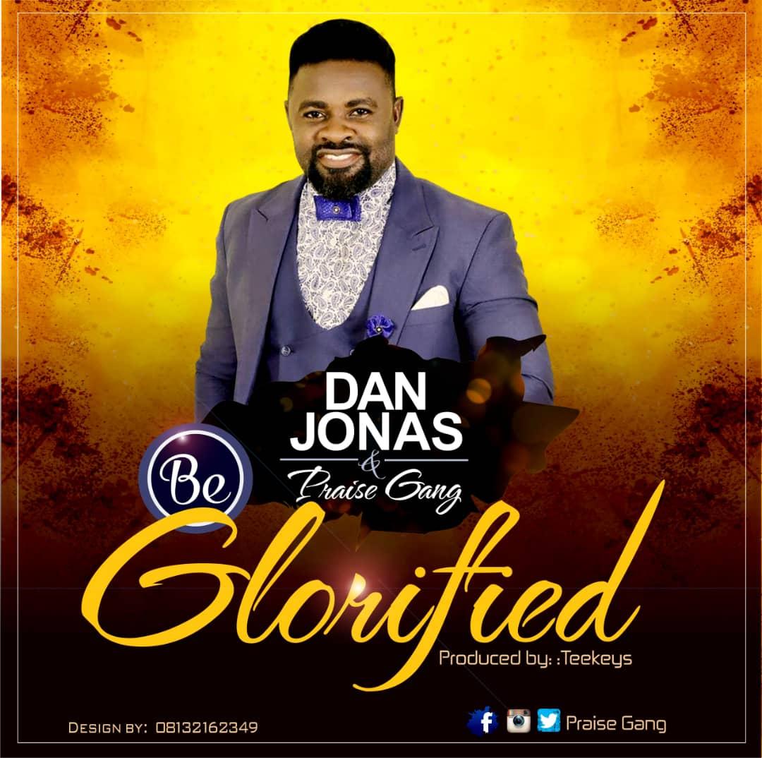 Dan Jonas Be Glorified