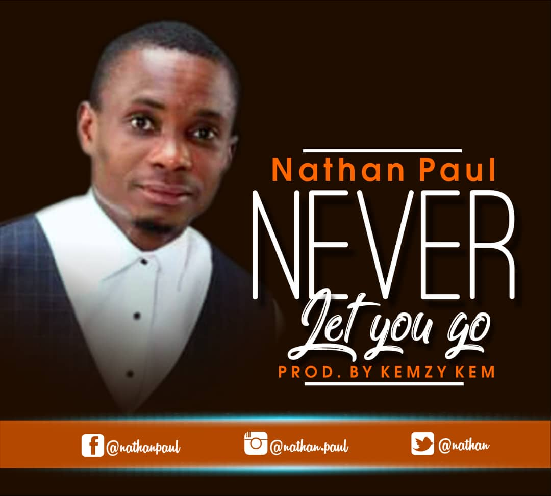 Nathan Paul Never Let You Go