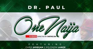 Dr. Paul One Naija Video