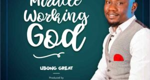 Ubong Great Miracle working God