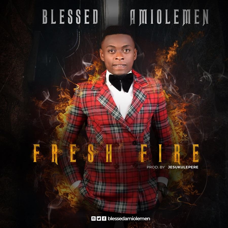 Blessed Amiolemen Fresh Fire