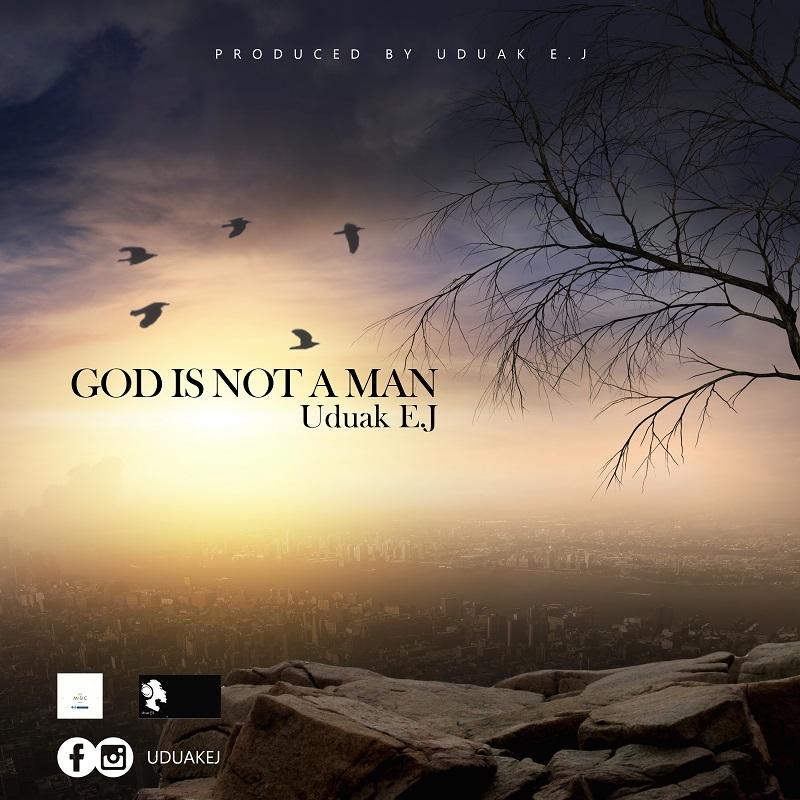 Uduak EJ God Is Not A Man