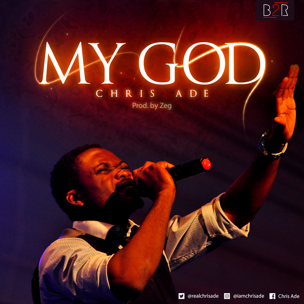Chris Ade My God