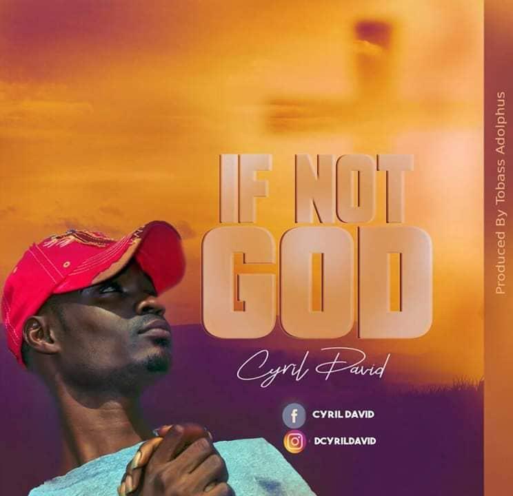 Cyril David If Not God