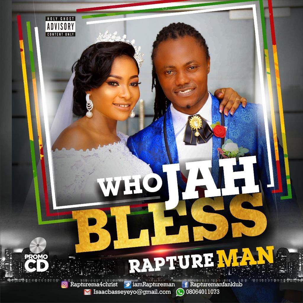 Raptureman Who Jah Bless