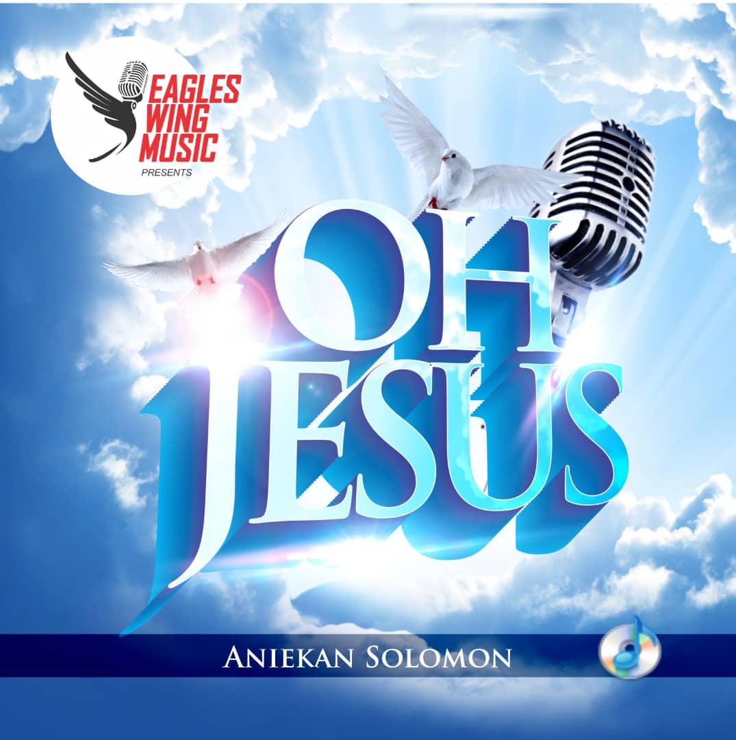 Aniekan Solomon Oh Jesus