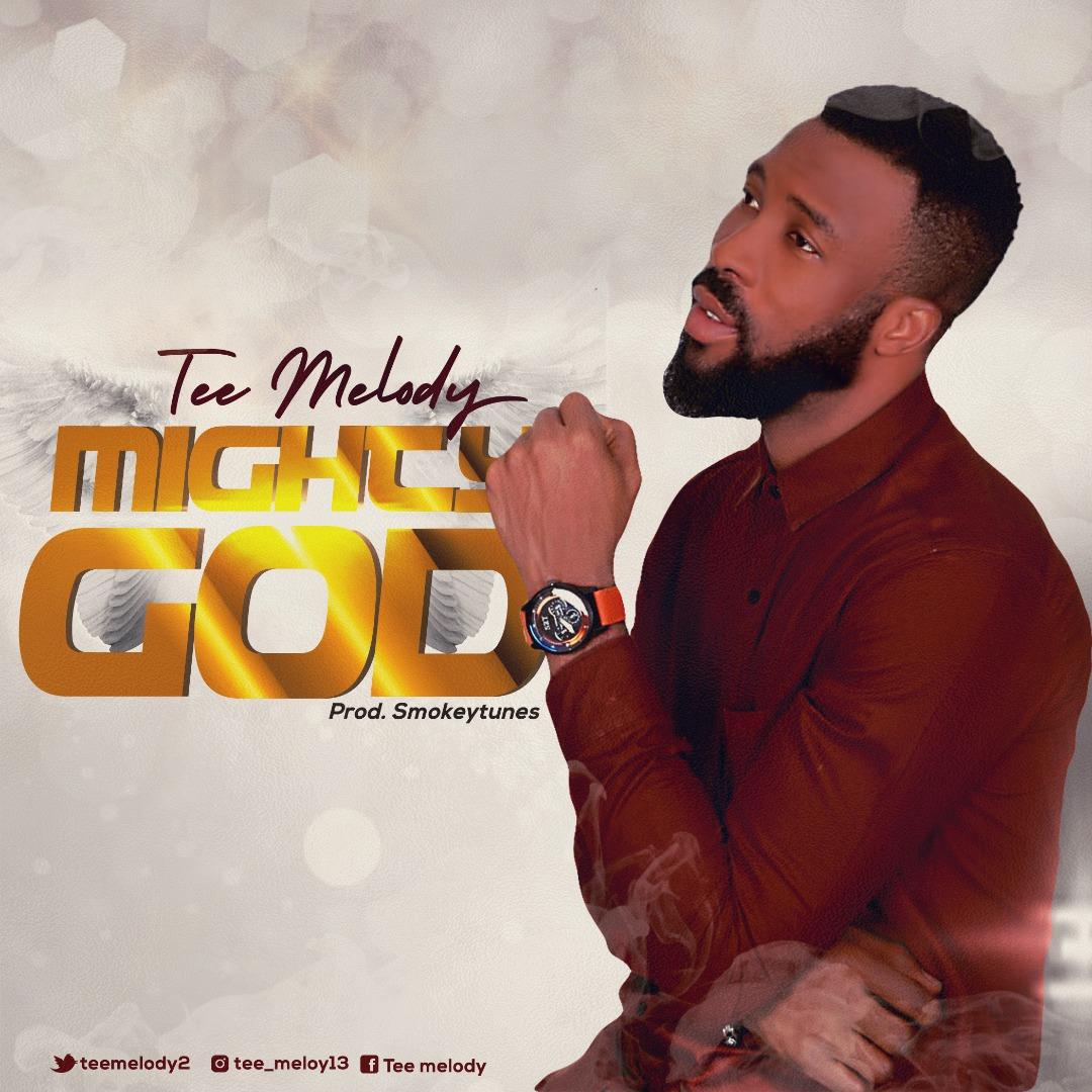 Tee Melody Mighty God