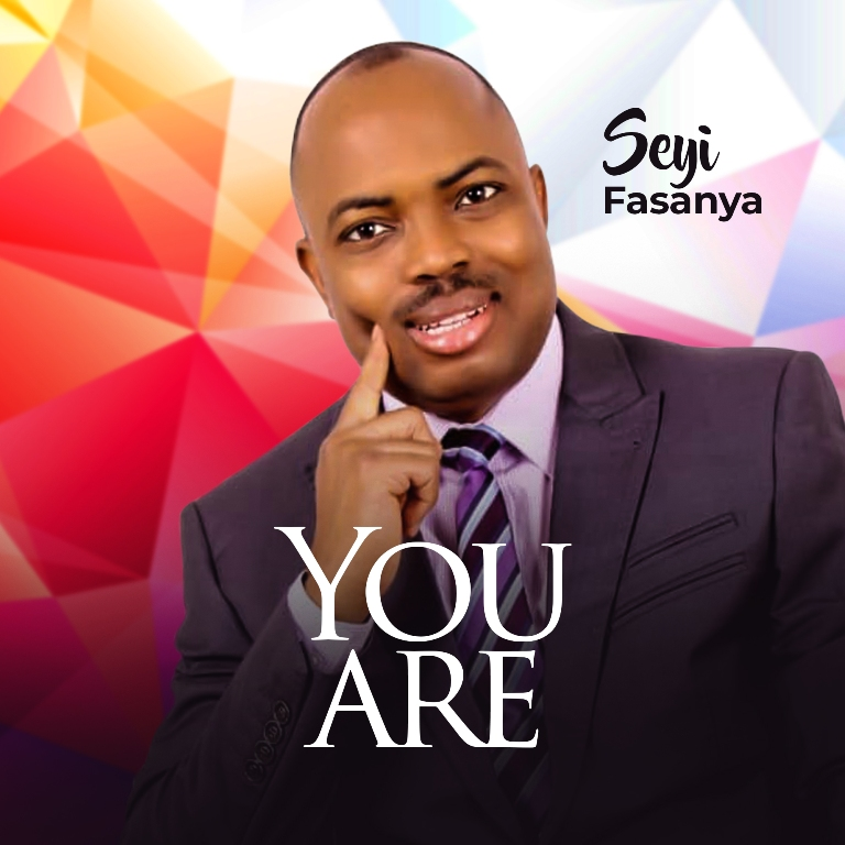 Seyi Fasanya You Are