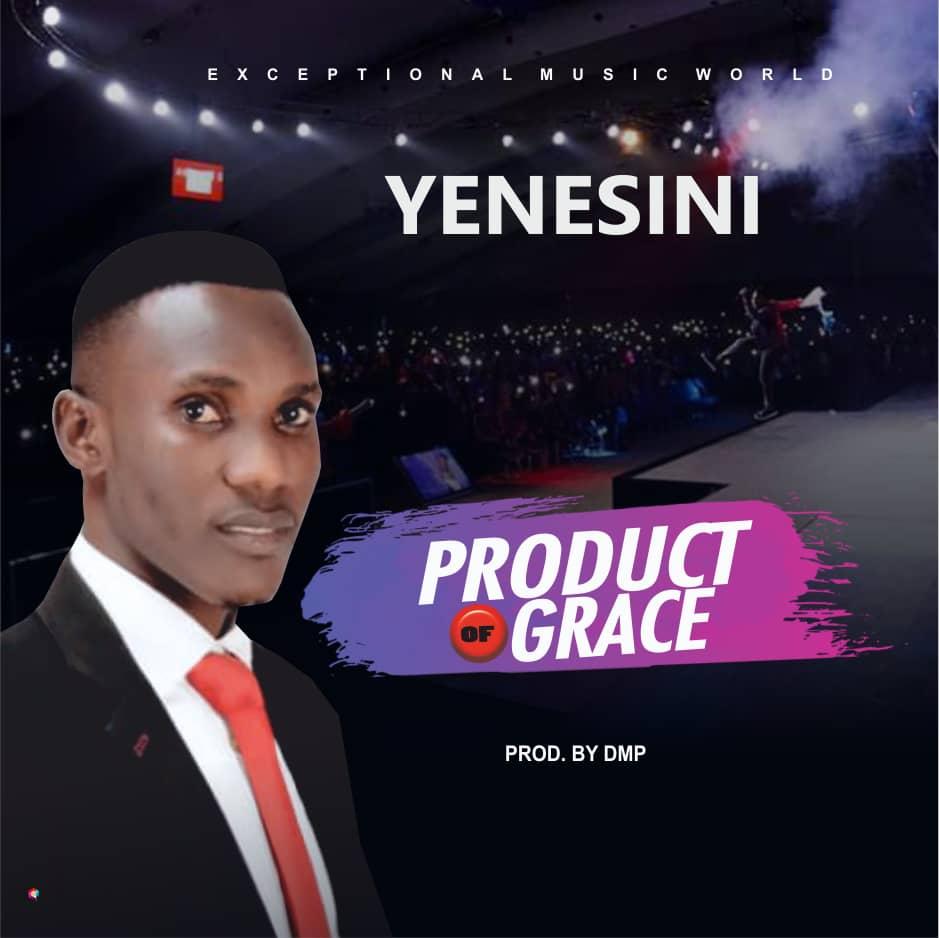 Yenesini Product Of Grace