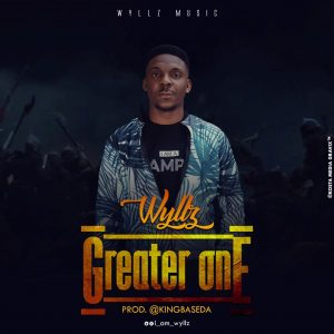 "Wyllz Drops New Single ""Greater One"" ( @I_am_wyllz )"