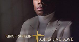 Kirk Franklin Long live Love