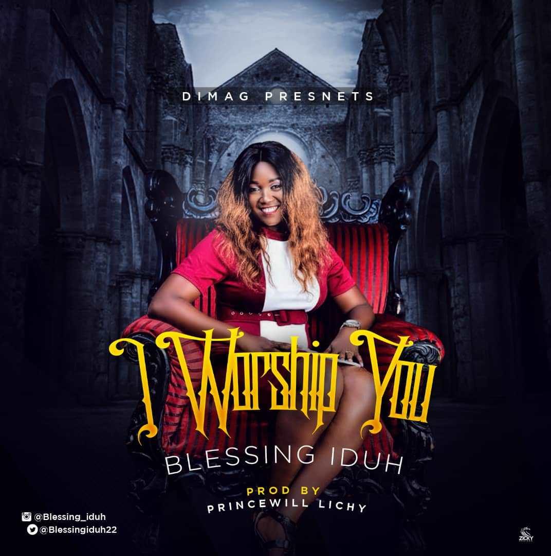 Blessing Idu I Worship You