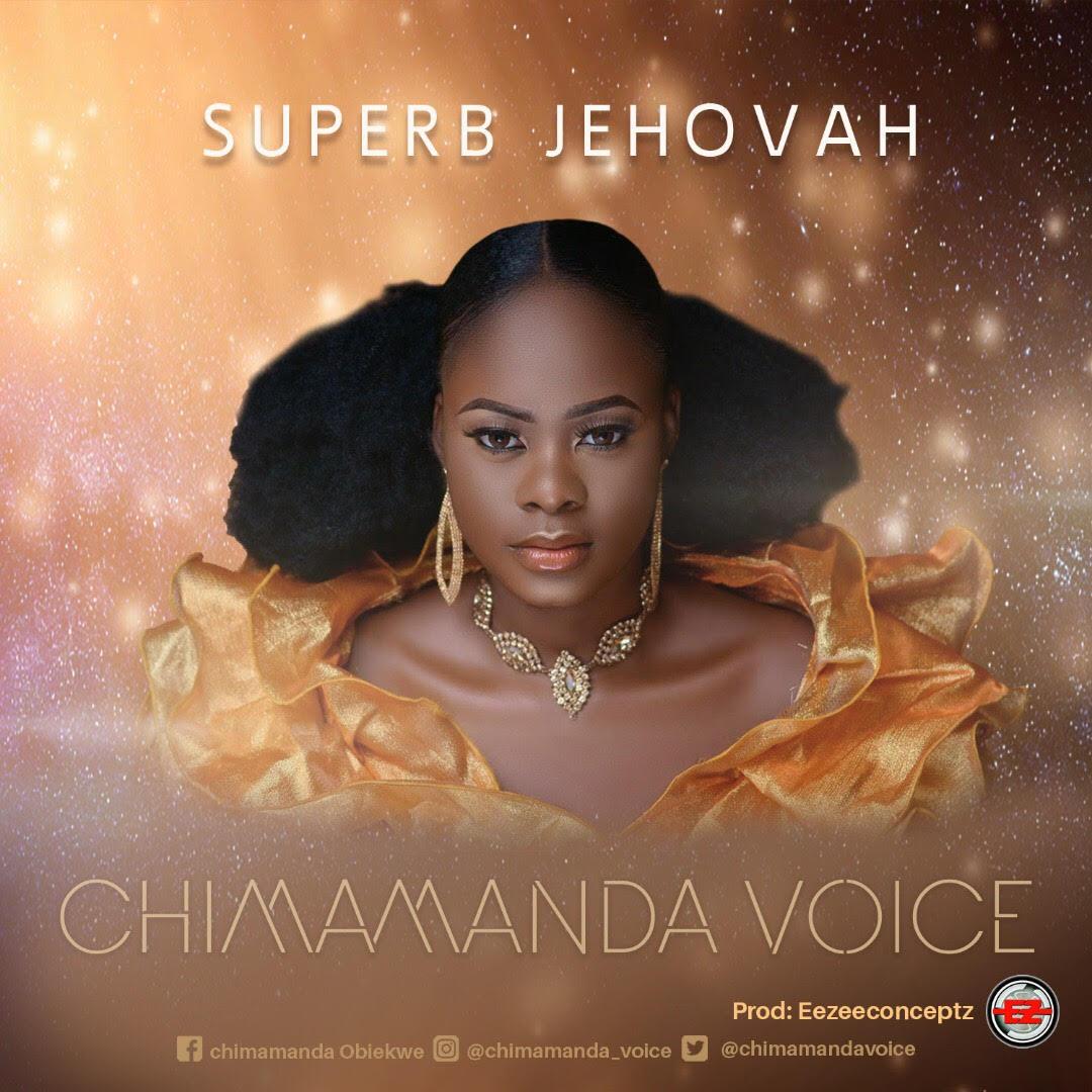 Chimamanda Voice Superb Jehovah