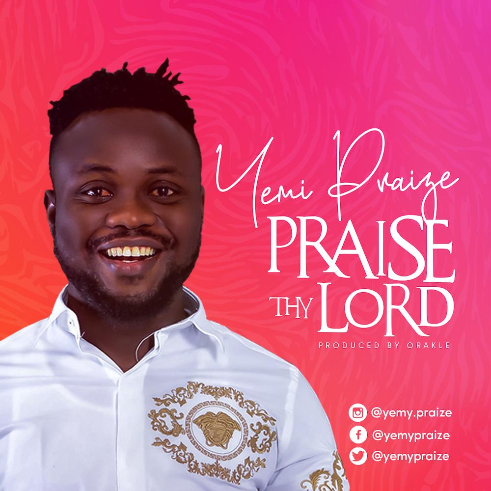 Yemy Praise Praise Thy Lord