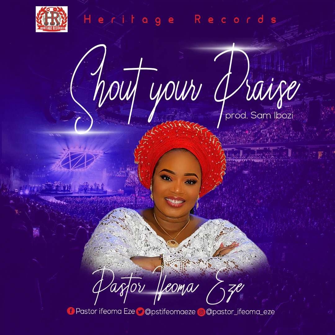 Pastor Ifeoma Eze Shout Your Praise