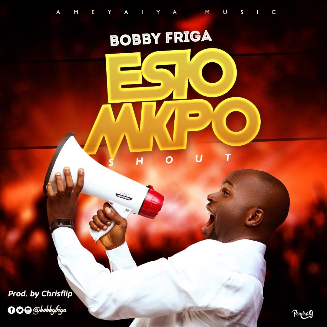 Bobby Friga Esio Mkpo