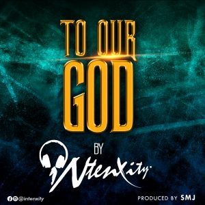 "FRESH / iNtenxity Drops New Song ""To Our God"" ( @iNtenxity )"