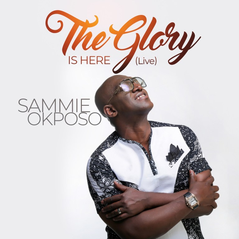 Sammie Okposo The Glory Is Here Lyrics