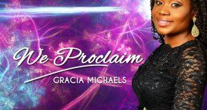 Gracia Michaels We Proclaim