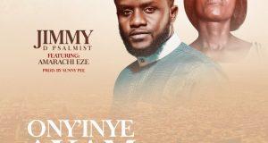 Jimmy D Psalmist Ony Inye Akam