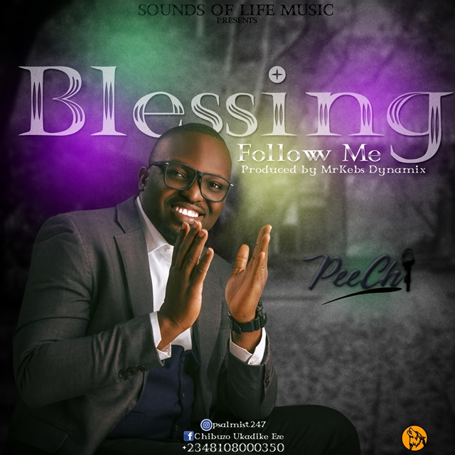 Peechi Blessing Follow Me