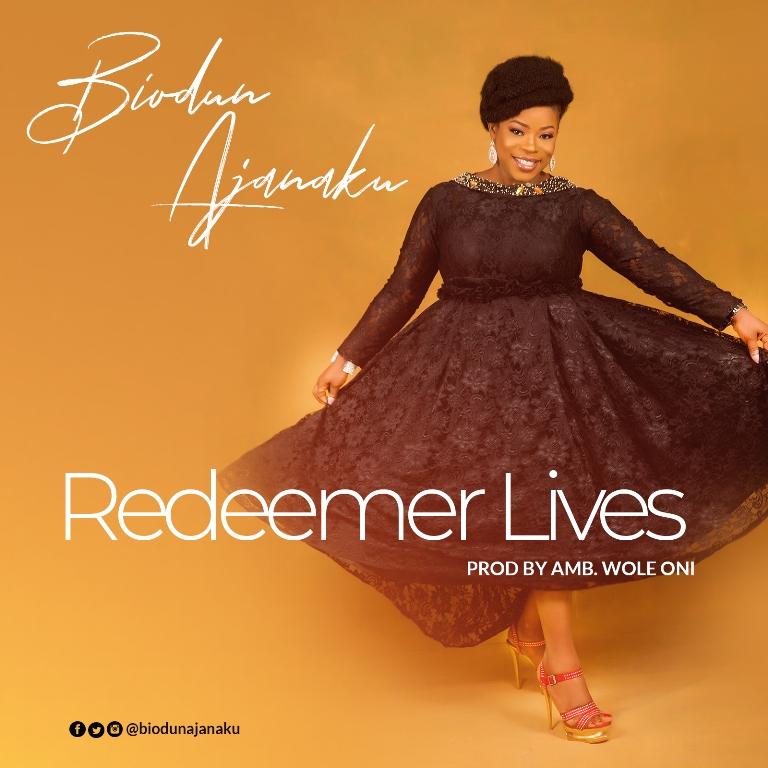 Biodun Ajanaku Redeemer Lives