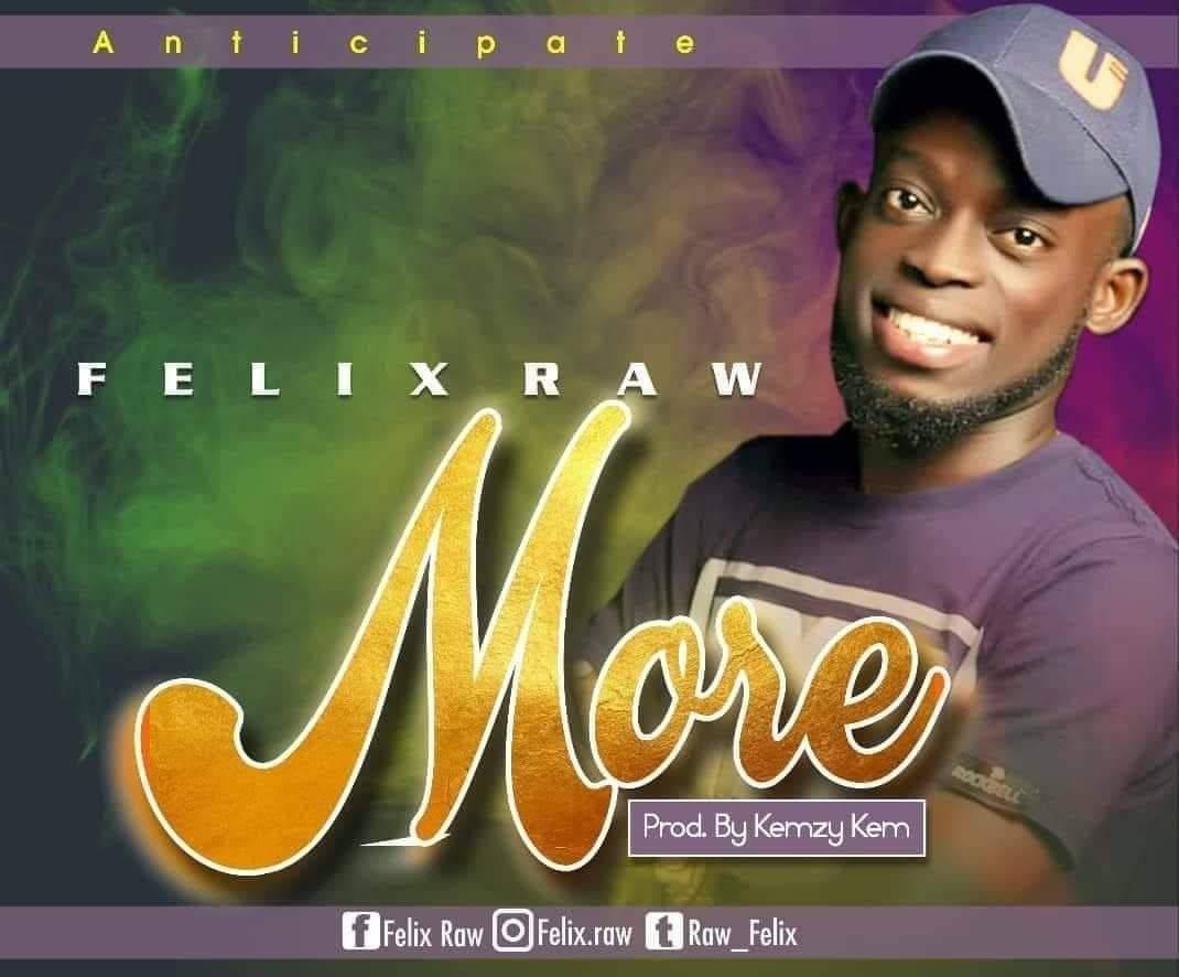 Felix Raw More